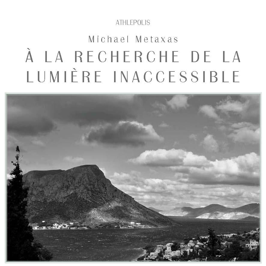 Michael Metaxas À LA RECHERCHE DE LA LUMIÈRE INACCESSIBLE-Traduction Liza Valasaki